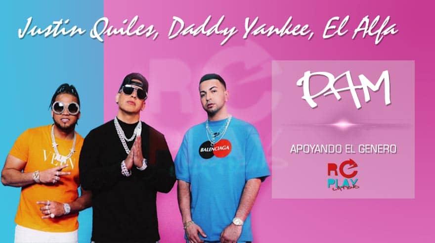 PAM - Justin Quiles, Daddy Yankee, El Alfa
