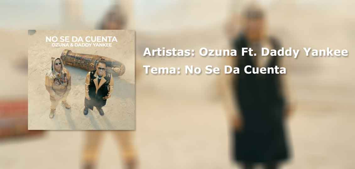 Ozuna Ft. Daddy Yankee No se da cuenta